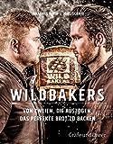 Wildbakers: Von zweien, die auszogen, das perfekte Brot zu...