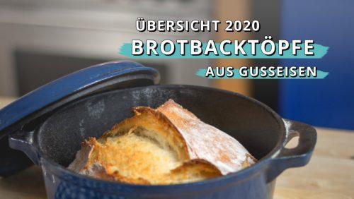 Brotbacktöpfe aus Gusseisen – Übersicht 2020