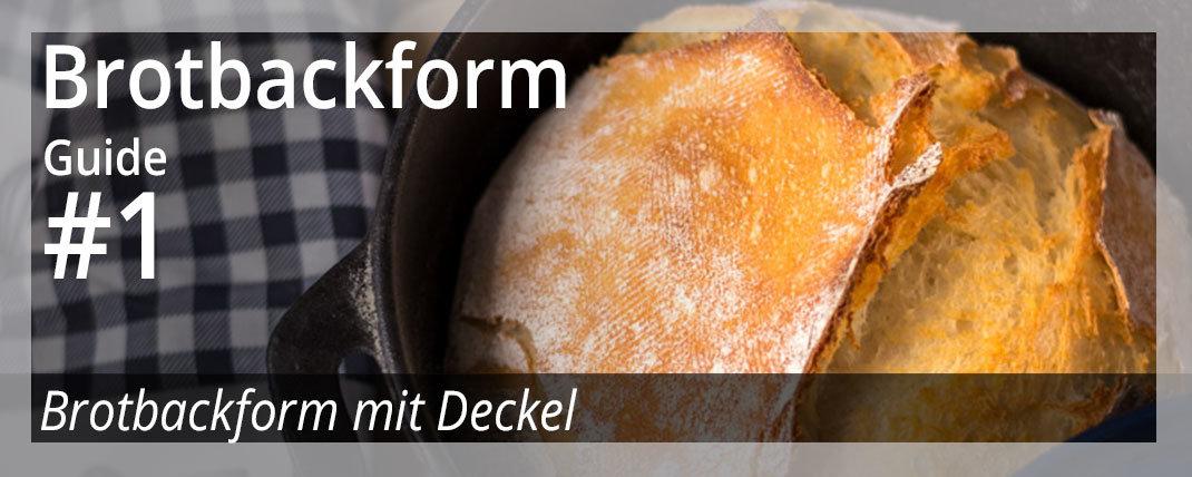 Brotbackform – Guide  #1 Brotbackform mit Deckel