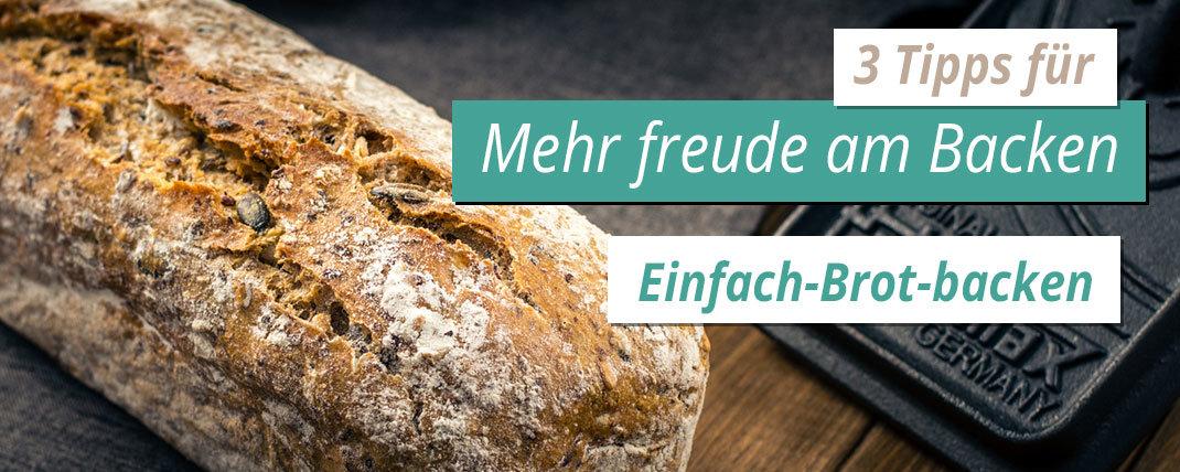 3 Tipps um lange Freude am Brot backen zu haben