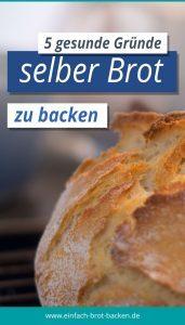 Selber Brot backen - 5 Gründe