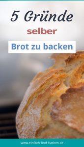 Selber Brot backen, 5 Gründe