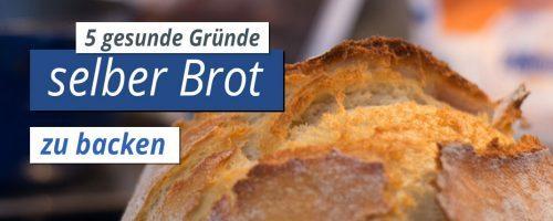 5 gesunde Gründe selber Brot zu backen