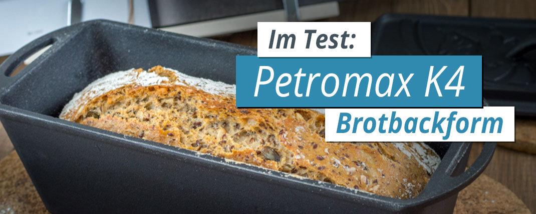 Brotbackform Test: Petromax K4 Kastenform
