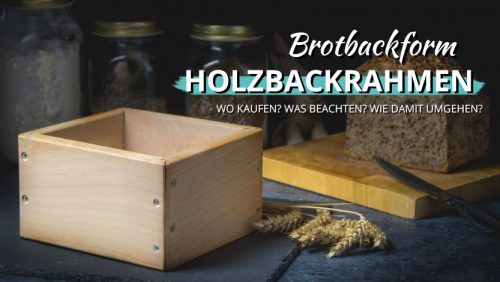 Brot backen im Holzbackrahmen